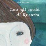 """Si presenta il libro """"Con gli occhi di Rezarta"""" di Luisa Pozzar"""