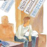 """All' Antico Caffè San Marco """"Quattro passi, un respiro"""" di Elia Zordan presenta Luigi Urdih"""